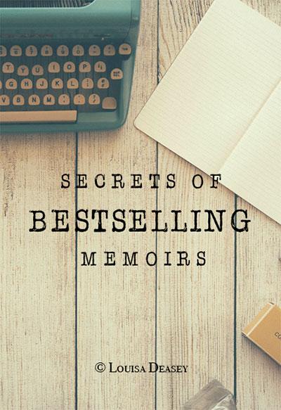 Secrets of Bestselling Memoirs by Louisa Deasey