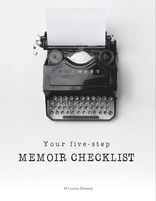 Your 5 Step Memoir Checklist by Louisa Deasey